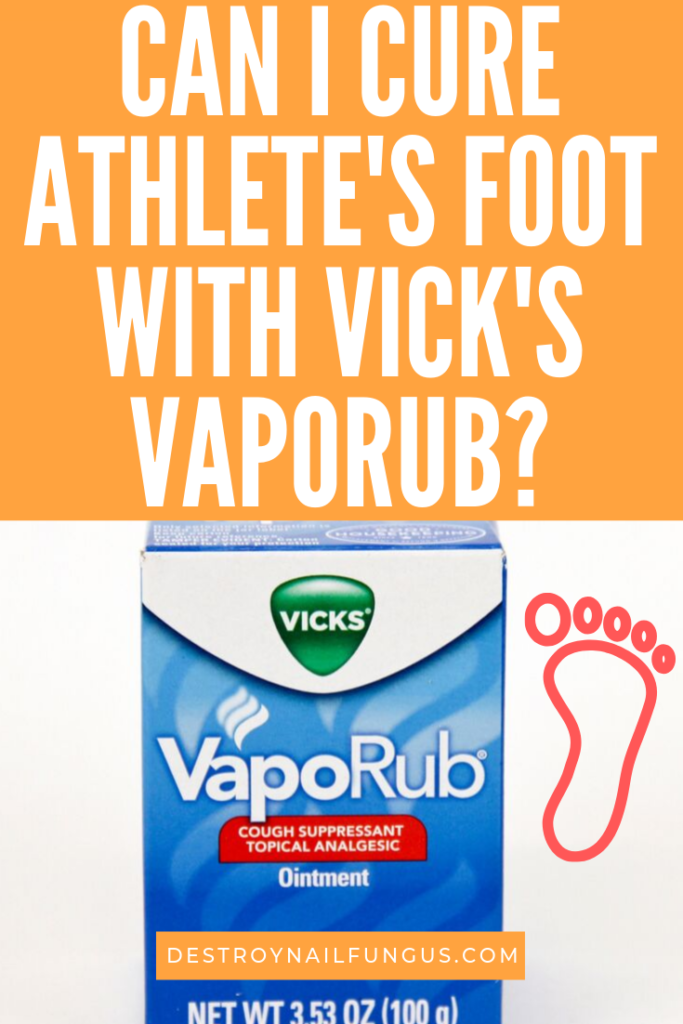 vicks vaporub foot fungus