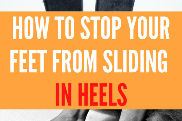 how to stop your feet from sliding in heels