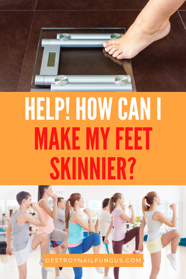 how to get skinnier feet